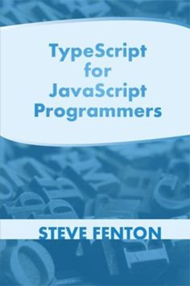 TypeScript For JavaScript Programmers totals just under 100 pages so