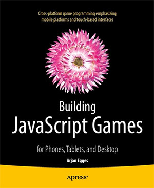 Book Review: Building JavaScript Games for Phones, Tablets