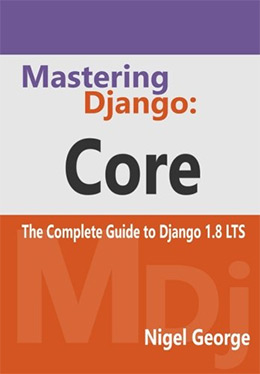 mastering django core